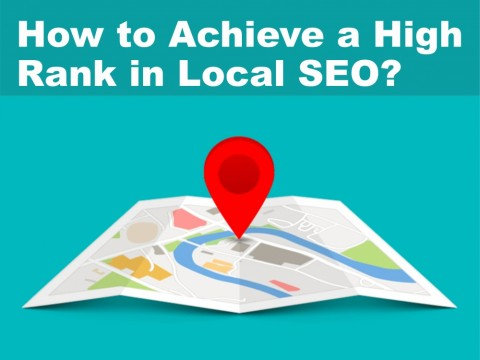 How to Achieve a High Rank in Local SEO?